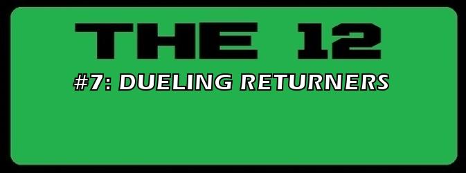 7-DUELING RETURNERS.jpg