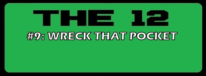 9-WRECK THAT POCKET